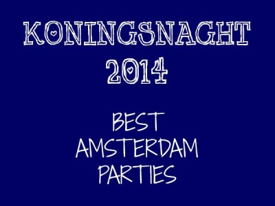 Koningsnacht Amsterdam - best parties overview