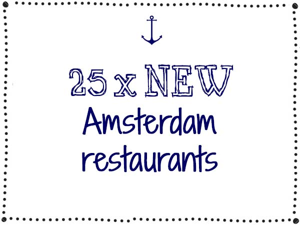 25 x new restaurant in Amsterdam