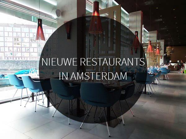 25 x nieuwe restaurants in amsterdam your little black book for Nieuwe restaurants amsterdam