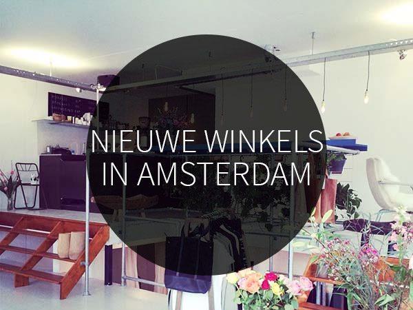 nieuwe winkels in amsterdam