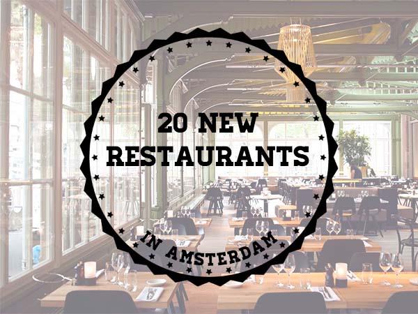 20 new restaurants in amsterdam your little black book for Nieuwe restaurants amsterdam