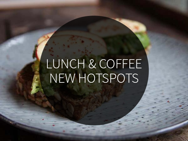 lunch and coffee new hotspots