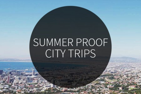 summerproof city trips