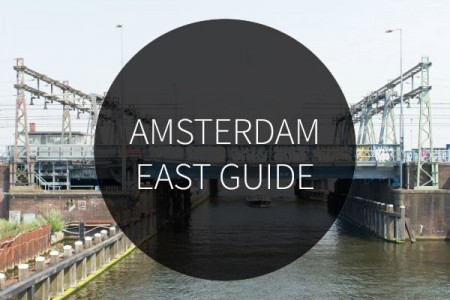 Amsterdam East Guide