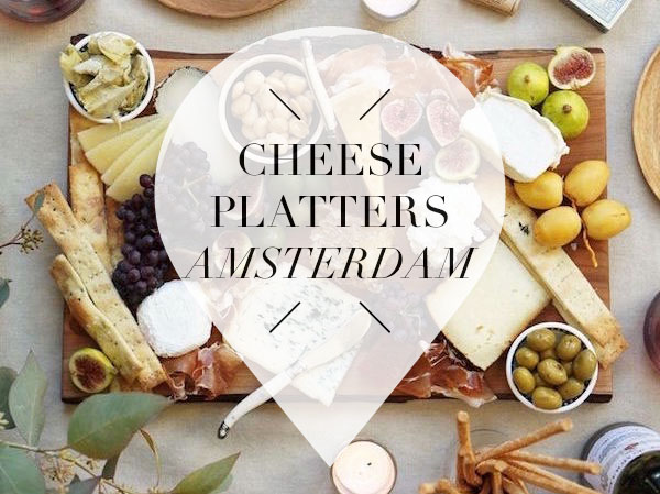 cheese platter in amsterdam your little black book