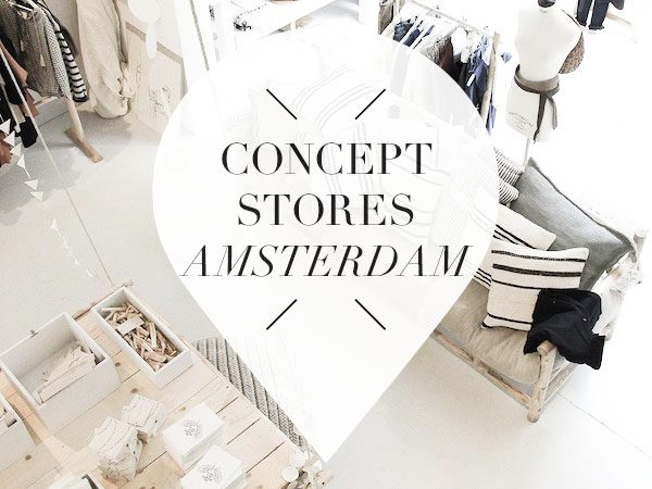 7d491afdc8 18 x Concept stores Amsterdam    Your Little Black Book