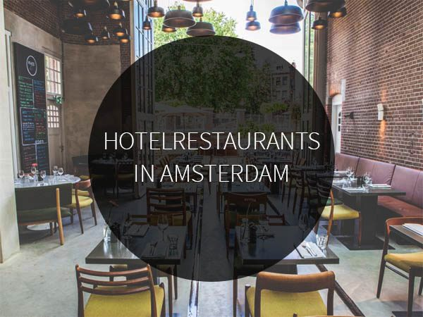 hotel restaurants in amsterdam