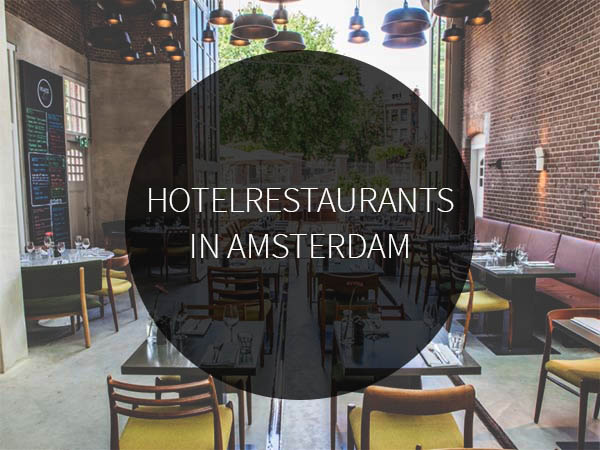 hotel restaurants in amsterdam