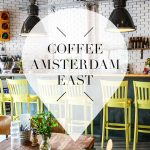 coffee in amsterdam east