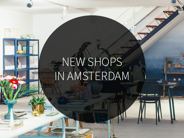 New Shops in Amsterdam 2015