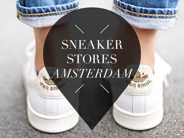 best website 70d63 05329 10 x sneaker stores in Amsterdam where you want to shop right now