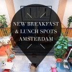 New spots for breakfast and lunch in Amsterdam