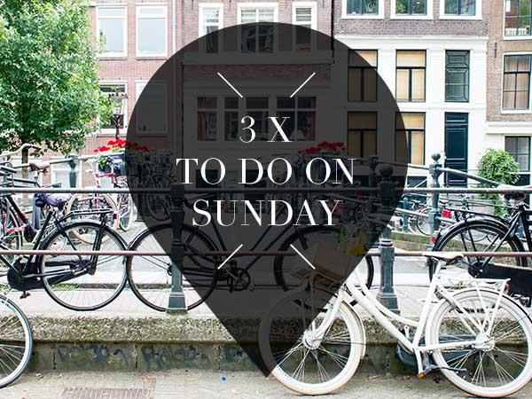 3 x to do on sunday