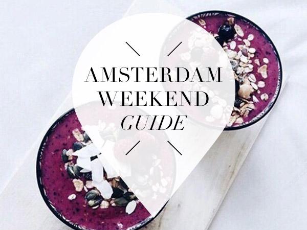 amsterdam weekend guide