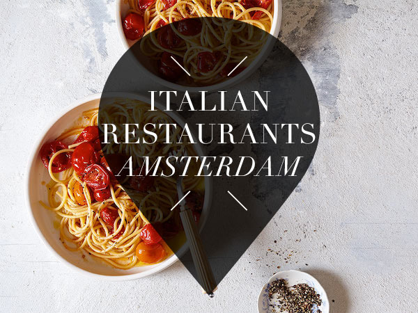 14 x Italian restaurants in Amsterdam | Amsterdam City Guide