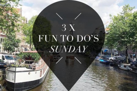 3 x fun to do's sunday