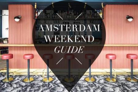 amsterdam weekend guide voor 19, 20 en 21 augustus
