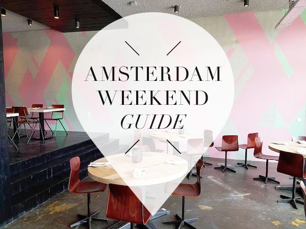 75f59fb9406 amsterdam weekend tips Archives - | Yourlittleblackbook.me