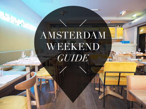amsterdam weekend guide 9, 10 & 11 september