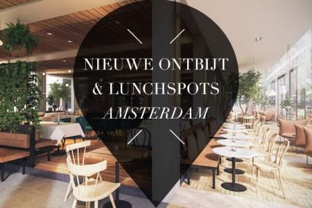 nieuwe ontbijt en lunchspots amsterdam