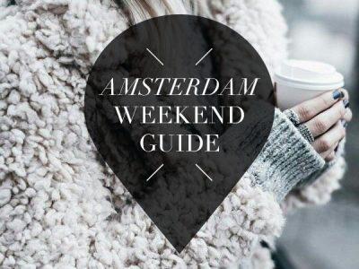 amsterdam weekend guide voor 9, 10 & 11 december