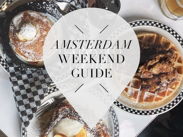 amsterdam weekend guide 20, 21, 22 January