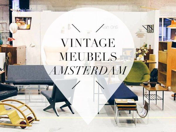 Meubels Amsterdam Zuidoost : Vintage meubelzaken in amsterdam your little black book