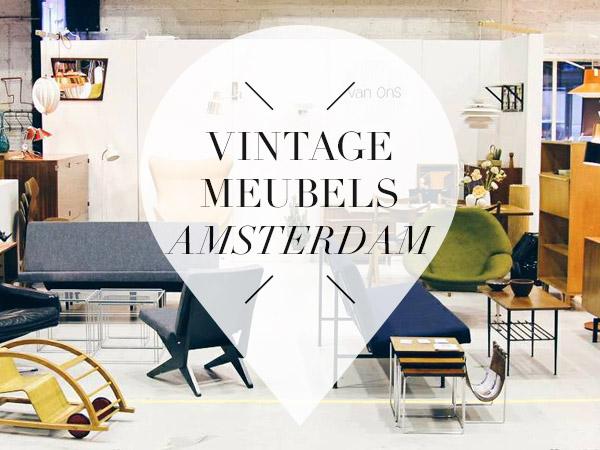 Vintage Meubels Winkel.Vintage Meubelzaken In Amsterdam Your Little Black Book