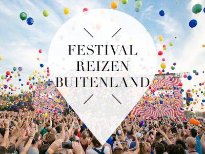 festivalreizen in het buitenland