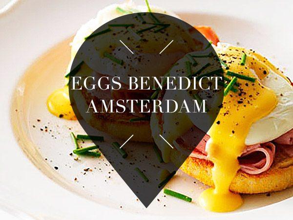 eggs benedict in amsterdam