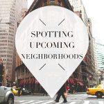 Upcoming neighborhoods