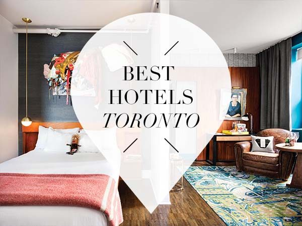 3 Best Boutique Hotels In Toronto Your Little Black Book