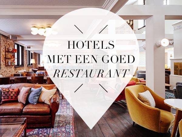 Hotels met goed restaurant