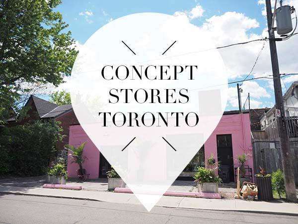 Concept Stores Toronto