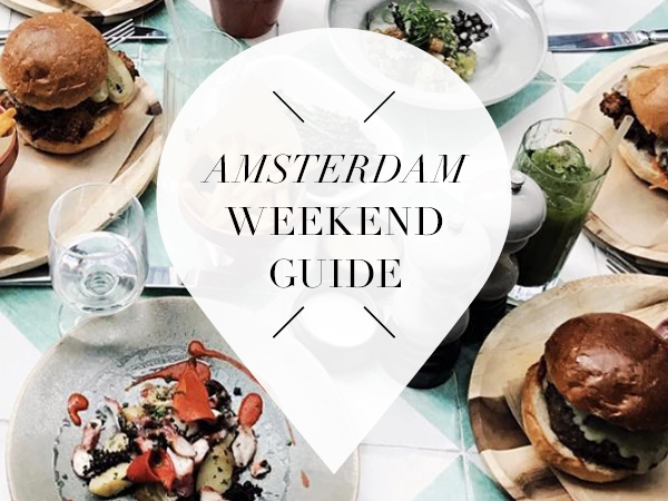Amsterdam weekend guide