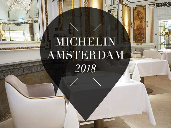 These Are The Michelin Star Restaurants In Amsterdam 2018
