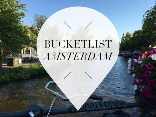 Amsterdam Bucketlist 56 Things To Do At Least Once