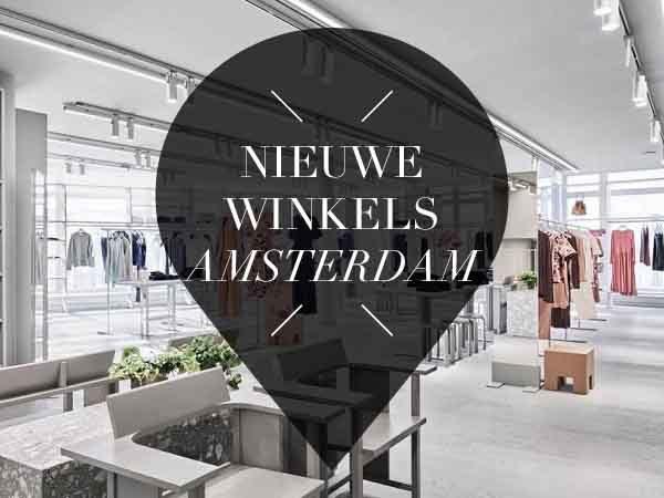Nieuwe winkels in amsterdam voorjaar your little black book