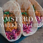 amsterdam weekend guide 18 19 20 21 mei