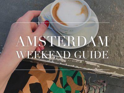 amsterdam weekend guide 8 9 10 juni