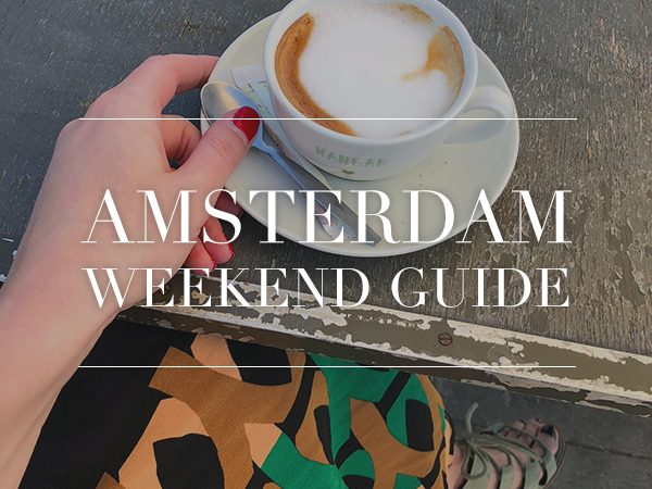 amsterdam weekend guide 8 9 10 juni