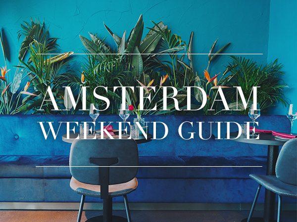 amsterdam weekend guide juni 22 23 24