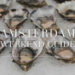 amsterdam weekend guide 6 7 8 juli
