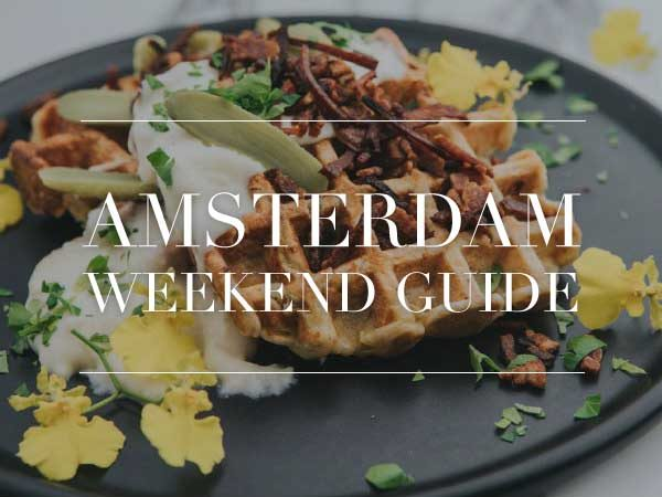 amsterdam weekend guide 13 14 15 april