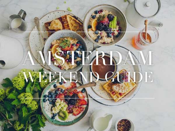 amsterdam weekend guide 10 11 12 augustus