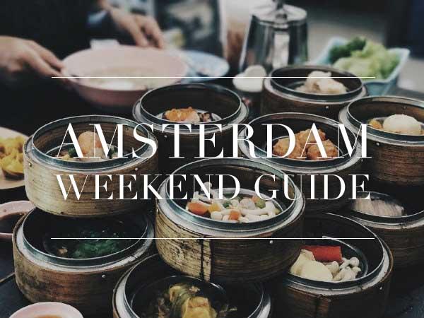 amsterdam weekend guide 24 25 26 augustus