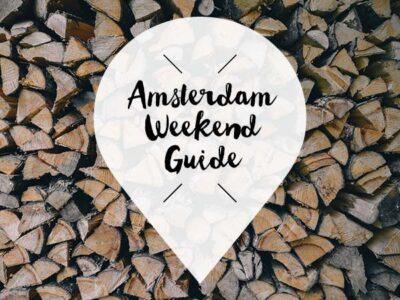 amsterdam weekend guide 18 19 20 januari