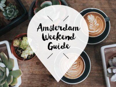 amsterdam weekend guide 1 2 3 maart