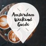 amsterdam weekend guide voor 15 16 17 maart
