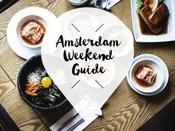 amsterdam weekend guide 29 30 31 maart